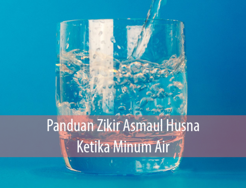 Panduan Zikir Asmaul Husna Ketika Minum Air